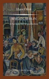 Berlijn! Berlin! : in het spoor van de geschiedenis