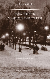 Mijn vriend Vladimir Ivanovitsj : reizen door Rusland