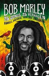 Bob Marley : 25 songs, 25 verhalen