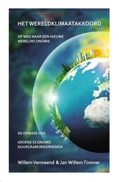 Het wereldklimaatakkoord : op weg naar een nieuwe wereldeconomie : de opmars van groene economie, duurzaam ondernem...