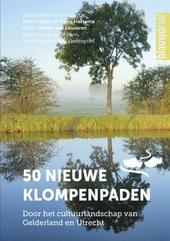 50 nieuwe klompenpaden : door het cultuurlandschap van Gelderland en Utrecht