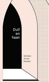 Duif en haan : verhalen uit het klooster