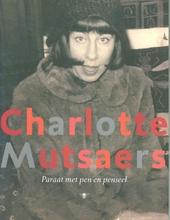 Charlotte Mutsaers : paraat met pen en penseel