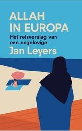 Allah in Europa : het reisverslag van een ongelovige