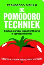 De pomodoro-techniek : dé methode om urenlang geconcentreerd te werken en superproductief te worden
