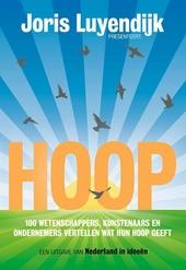 Hoe hou jij hoop? : 100 wetenschappers, kunstenaars en ondernemers vertellen wat hun hoop geeft