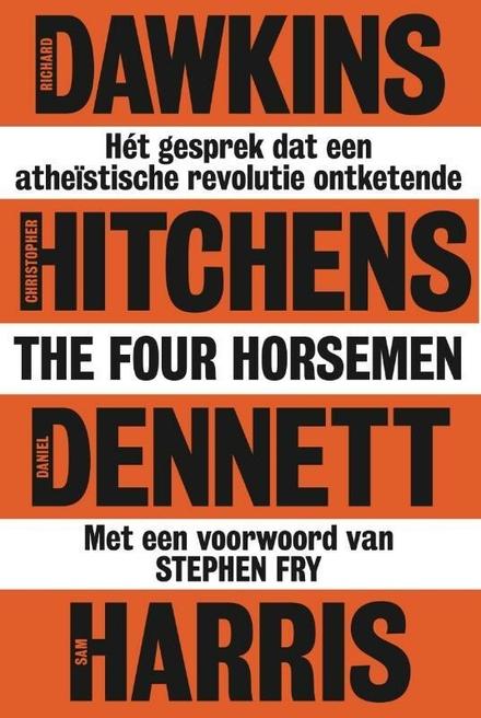The four horsemen : hét gesprek dat een atheïstische revolutie ontketende