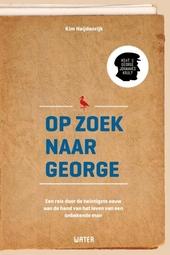 Op zoek naar George : een reis door de twintigste eeuw aan de hand van het leven van een onbekende man