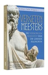 Vergeten meesters : de verborgen wijsheid van de Griekse filosofen