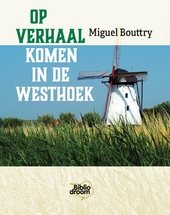 Op verhaal komen in de Westhoek