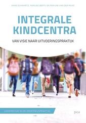 Integrale kindcentra : van visie naar uitvoeringspraktijk