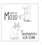 Dagboek van Mojo : tweevoeters zijn stom