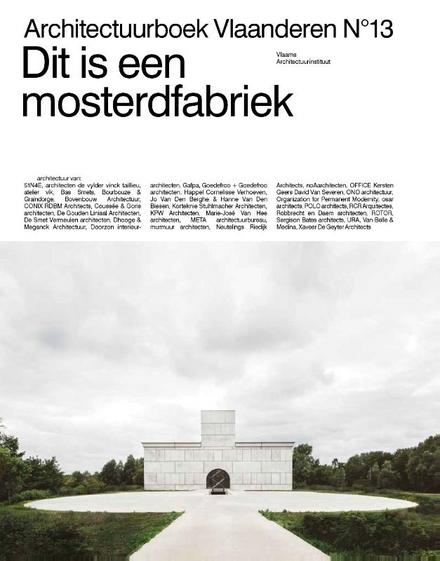 Architectuurboek Vlaanderen. 13, Dit is een mosterdfabriek