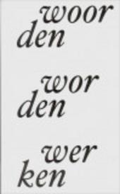 Woorden worden werken : schrijven onderweg naar een eigen taal