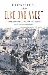 Elke dag angst : de terreur van de V-bommen op België (1944-1945)