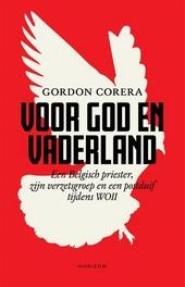 Voor God en vaderland : een Belgisch priester, zijn verzetsgroep en een postduif tijdens WOII