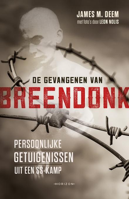De gevangenen van Breendonk : persoonlijke getuigenissen uit een SS-kamp