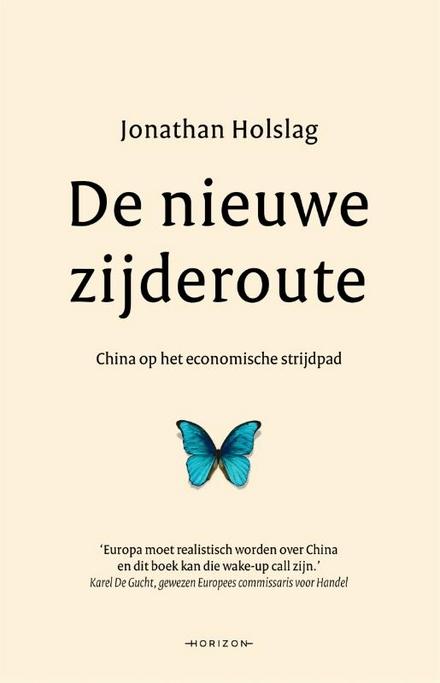 De nieuwe zijderoute : China op het economische strijdpad