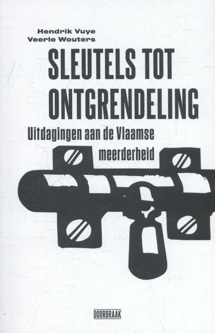 Sleutels tot ontgrendeling : uitdagingen aan de Vlaamse meerderheid