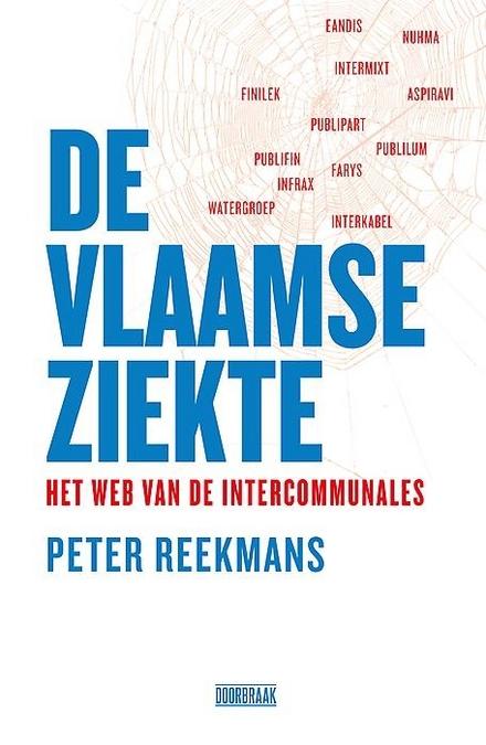 De Vlaamse ziekte : het web van de intercommunales