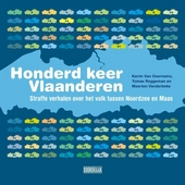 Honderd keer Vlaanderen : straffe verhalen over het volk tussen Noordzee en Maas