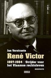 René Victor 1897-1984 : strijder voor het Vlaamse rechtsleven : biografie