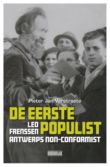 De eerste populist : Leo Frenssen, Antwerps non-conformist : biografie