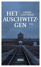 Het Auschwitz-gen : essay