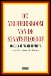 De vrijheidsboom van de staatsfilosoof : Hegel en de Franse Revolutie