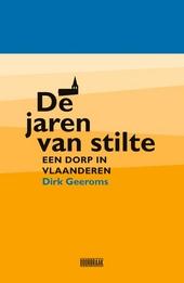 De jaren van stilte : een dorp in Vlaanderen