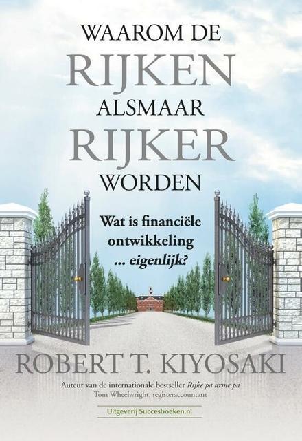 Waarom de rijken alsmaar rijker worden : wat is financiële ontwikkeling ... eigenlijk?