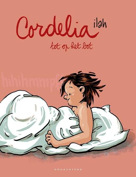 Cordelia tot op het bot
