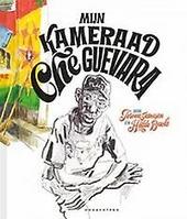 Mijn kameraad Che Guevara, of Het relaas van een heldensafari in Afrika