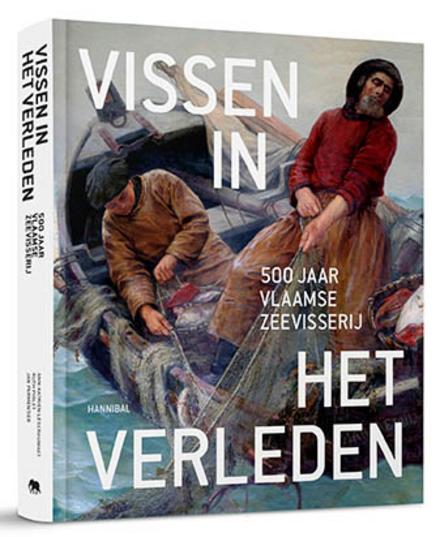 Vissen in het verleden : 500 jaar Vlaamse zeevisserij