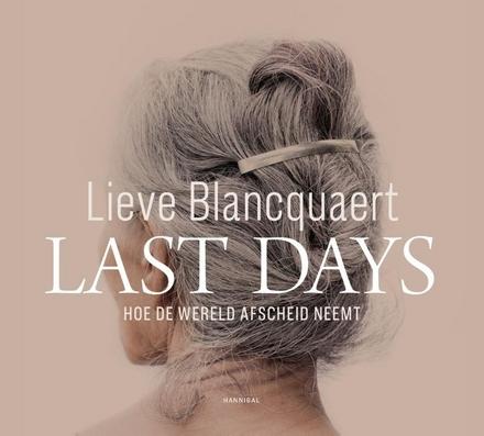 Last days : hoe de wereld afscheid neemt