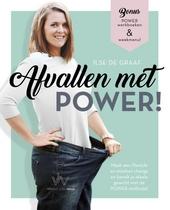 Afvallen met POWER! : maak een lifestyle én mindset change en bereik je ideale gewicht met de POWER methode!