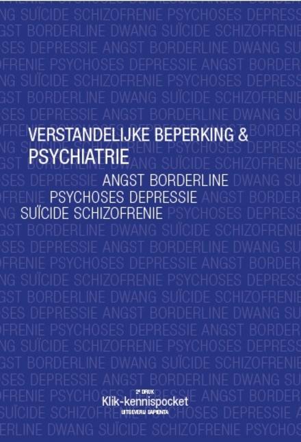 Verstandelijke beperking & psychiatrie : schizofrenie, psychoses, depressie, angst, borderline, dwang, suïcide