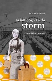 In het oog van de storm : Marie Curie ontdekt