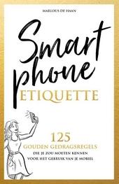 Smartphone etiquette : 125 gouden gedragsregels die je zou moeten kennen voor het gebruik van je mobiel