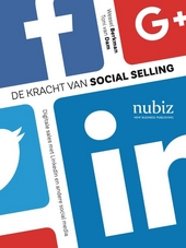 De kracht van social selling : digitale sales met LinkedIn en andere social media
