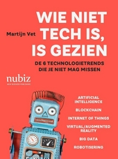 Wie niet tech is, is gezien : de 6 technologietrends die je niet mag missen