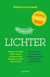 Lichter : waarom we steeds dikker worden en waarom meer bewegen of minder eten niet helpt, en hoe we juist blijvend...