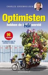 Optimisten hebben de hele wereld : 96 redenen om opgewekt naar de toekomst te kijken