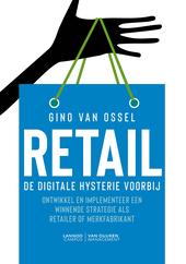 Retail : de digitale hysterie voorbij : ontwikkel en implementeer een winnende strategie als retailer of merkfabrikant