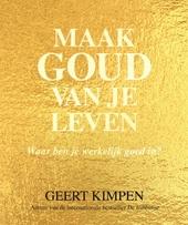 Maak goud van je leven