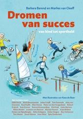 Dromen van succes : van kind tot sportheld