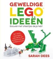 Geweldige LEGO ideeën : bouwen met steentjes die je hebt : met robots, draken, racewagens, wilde dieren, een schaakbord en een snoepautomaat!