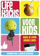 Life hacks voor kids : maak je leven makkelijker!