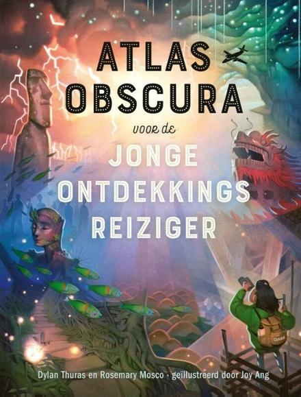Atlas obscura voor de jonge ontdekkingsreiziger