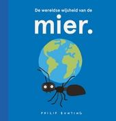 De wereldse wijsheid van de mier